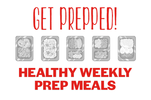 Get Prepped! - Healthy Weekly Prep Meals